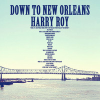 Harry Roy - Down to New Orleans