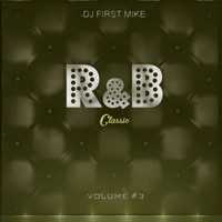 Dj First Mike - R&B Classic, Vol. 3 (Explicit)