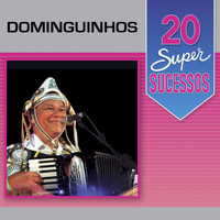 Dominguinhos - 20 Super Sucessos: Dominguinhos (Ao Vivo)