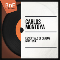 Carlos Montoya - Essentials of Carlos Montoya