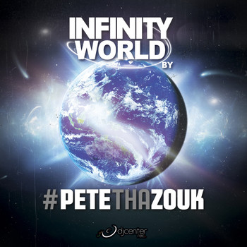Pete Tha Zouk - Infinity World