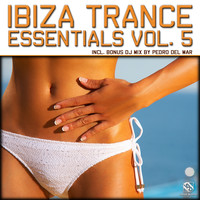 Pedro Del Mar - Ibiza Trance Essentials, Vol. 5