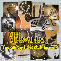 The Sleepwalkers - You Can't Get This Stuff No More