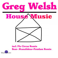Greg Welsh - House Music