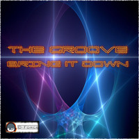 The Groove - Bring It Down