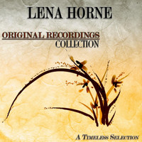 Lena Horne - Original Recordings Collection (A Timeless Selection)