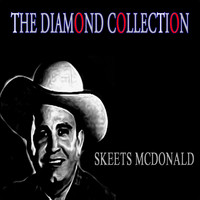 Skeets McDonald - The Diamond Collection (Original Recordings)