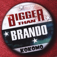 Kokomo - Bigger Than Brando