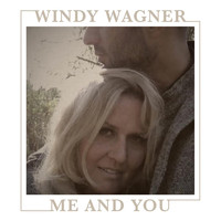 Windy Wagner - Me and You