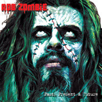 Rob Zombie - Past, Present & Future