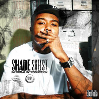 Shade Sheist - Informal Introduction: Classic Edition