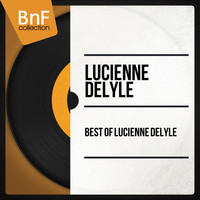 Lucienne Delyle - Best of Lucienne Delyle
