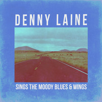 Denny Laine - Denny Laine Sings Moody Blues & Wings