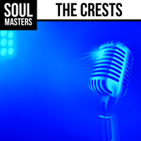 The Crests - Soul Masters: The Crests