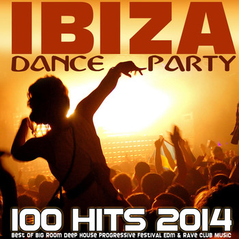 Adrian Feder - Ibiza Dance Party 100 Hits 2014 - Best of Big Room Deep House Progressive Festival Edm & Rave Club Music