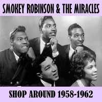 Smokey Robinson & The Miracles - Shop Around 1958-1962