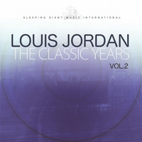 LOUIS JORDAN - The Classic Years, Vol. 2