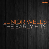 Junior Wells - The Early Hits