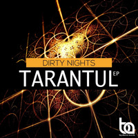 Dirty Nights - Tarantul EP