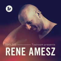 Rene Amesz - Toolroom Presents: Rene Amesz