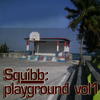 Squibb - Playground, Vol. 1
