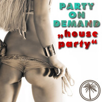 Party On Demand - House Party