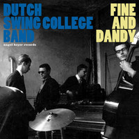 Dutch Swing College Band - Fine and Dandy