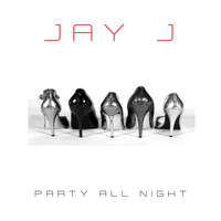 Jay J - Party All Night
