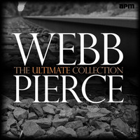 Webb Pierce - The Ultimate Collection