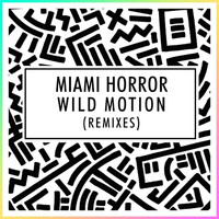 Miami Horror - Wild Motion (Set It Free) - Remixes