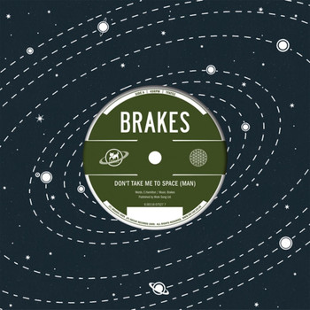 Brakes - Don't Take Me to Space (Man)