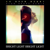 Bright Light Bright Light - An Open Heart (Alan Braxe Remix)