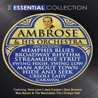 Ambrose & His Orchestra - The Essential Collection