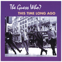 The Guess Who - This Time Long Ago