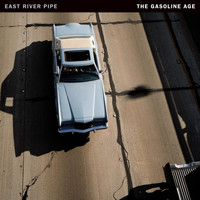 East River Pipe - The Gasoline Age (Deluxe Reissue)