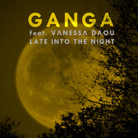 Ganga - Late into the Night (feat. Vanessa Daou)