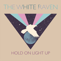The White Raven - Hold on Light Up