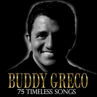 Buddy Greco - 75 Timeless Songs