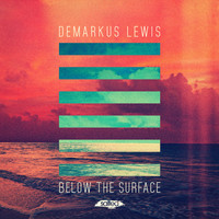 Demarkus Lewis - Below the Surface