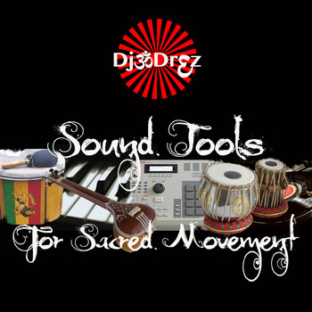DJ Drez - Sound Tools for Sacred Movement