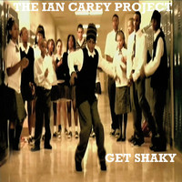 The Ian Carey Project - Get Shaky