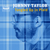 Johnny Taylor - Tangled up in Plaid (Explicit)