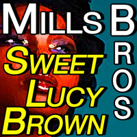 Mills Brothers - Sweet Lucy Brown