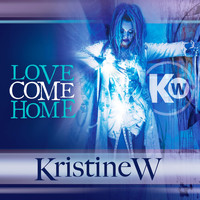 Kristine W - Love Come Home - The Remixes, Pt. 1