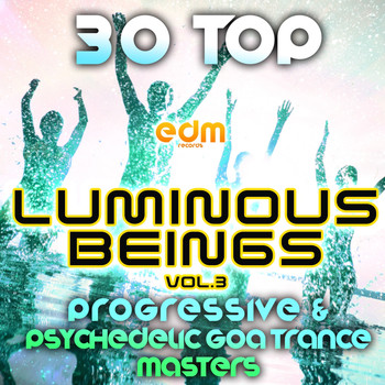 Various Artists - Luminous Beings, Vol. 3 - 30 Top Progressive Psychedelic Goa Trance Masters 2014