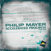 Philip Mayer - Accelerated Progress Ep