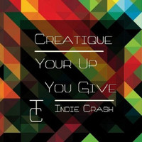 Creatique - Your Up You Give - Single