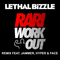 Lethal Bizzle - Rari WorkOut