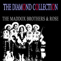 The Maddox Brothers & Rose - The Diamond Collection (Original Recordings)