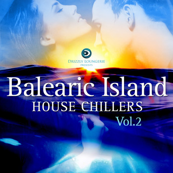 Various Artists - Balearic Island House Chillers, Vol.2 (Ibiza and Formentera Deepest Grooves)